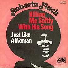 220px-Roberta_Flack_-_Killing_Me_Softly_with_His_Song